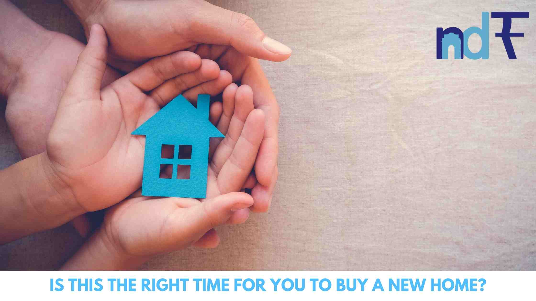 Is this the right time for you to buy a new home?